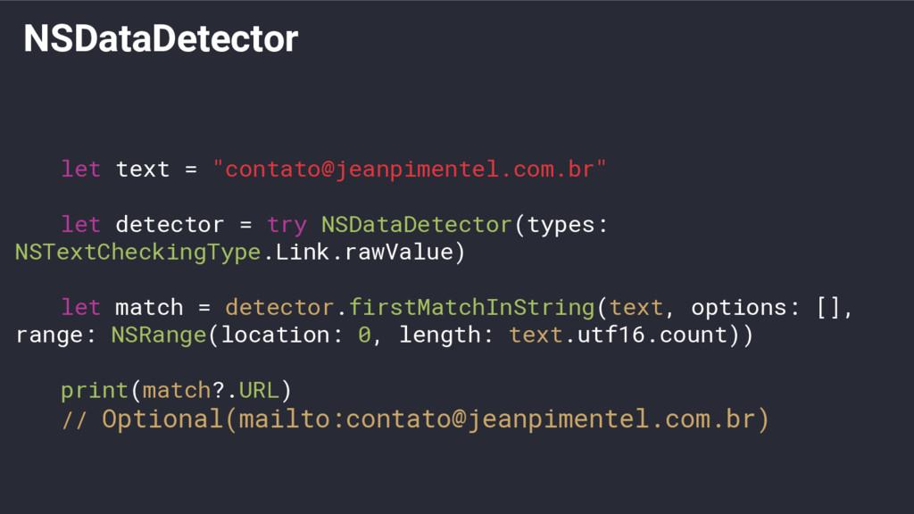 "NSDataDetector let text = ""contato@jeanpimentel..."