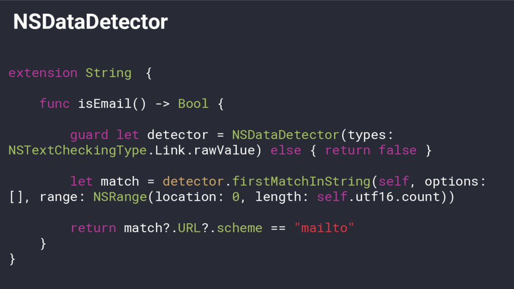 NSDataDetector extension String { func isEmail(...