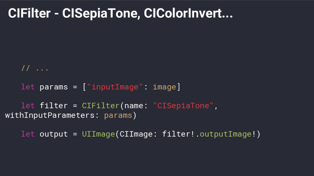 CIFilter - CISepiaTone, CIColorInvert... // ......
