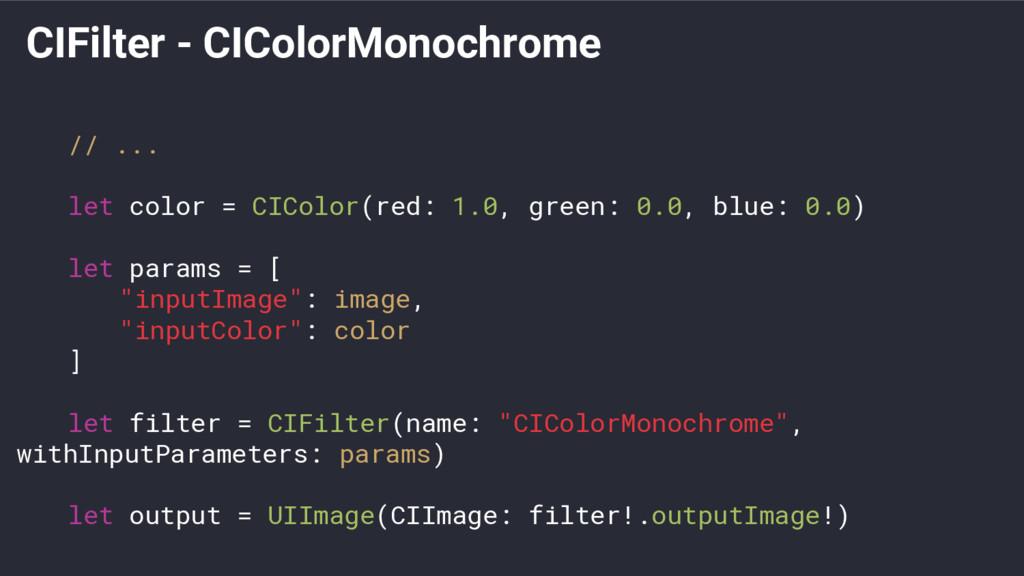 CIFilter - CIColorMonochrome // ... let color =...