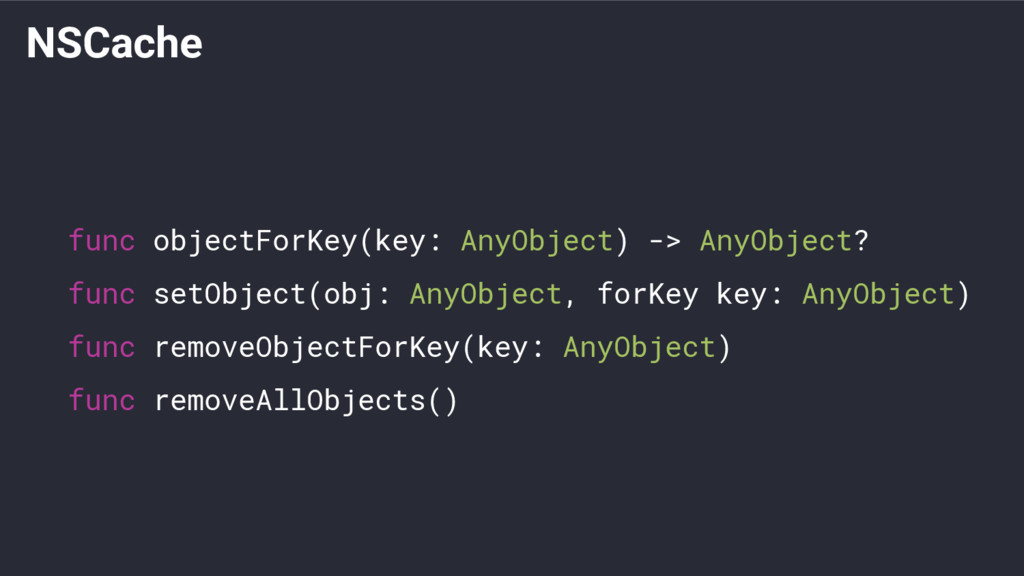 NSCache func objectForKey(key: AnyObject) -> An...