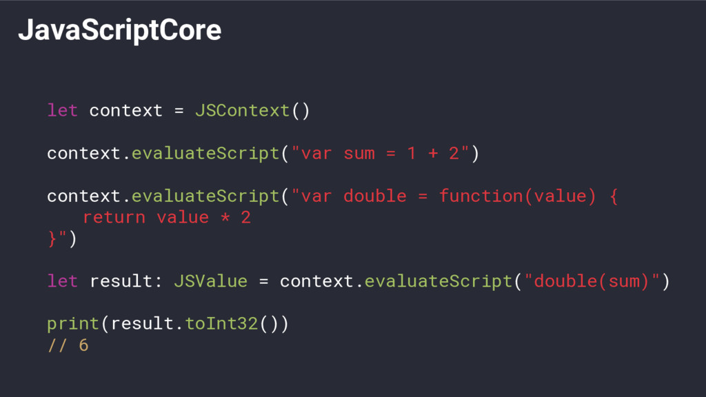 JavaScriptCore let context = JSContext() contex...