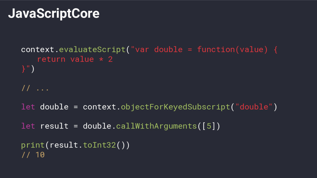 "JavaScriptCore context.evaluateScript(""var doub..."