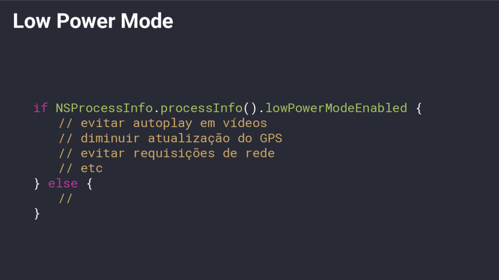 Low Power Mode if NSProcessInfo.processInfo().l...
