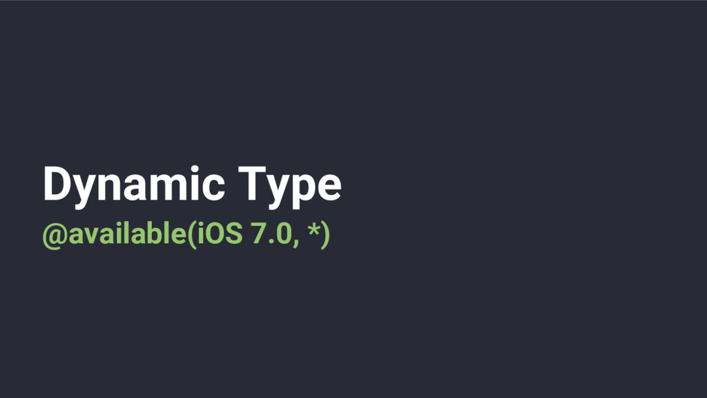 Dynamic Type @available(iOS 7.0, *)