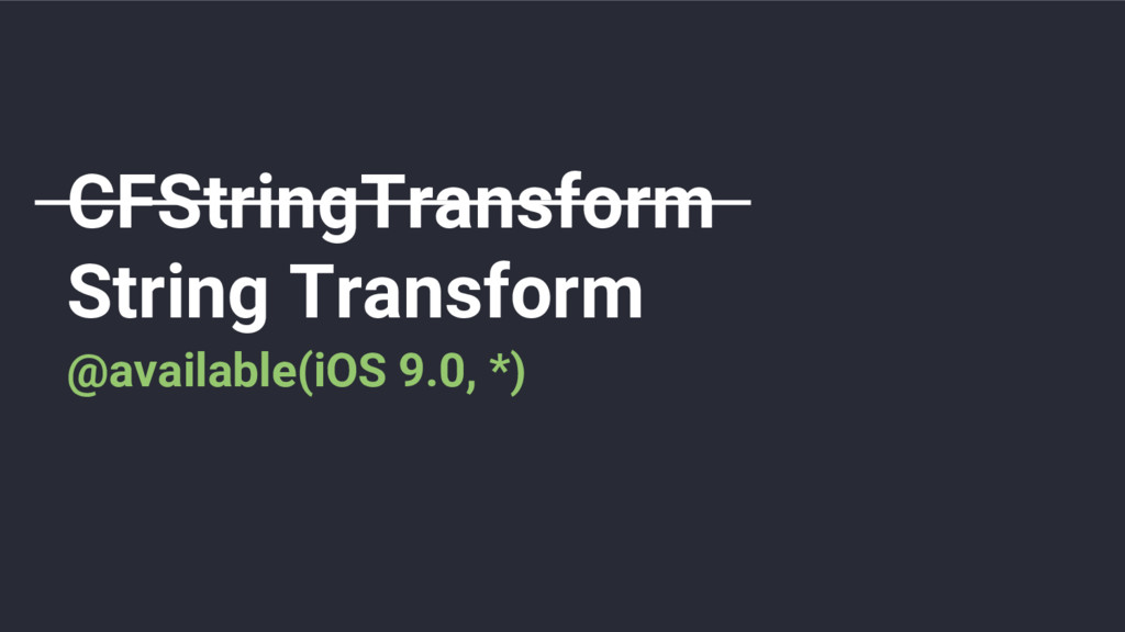 CFStringTransform String Transform @available(i...