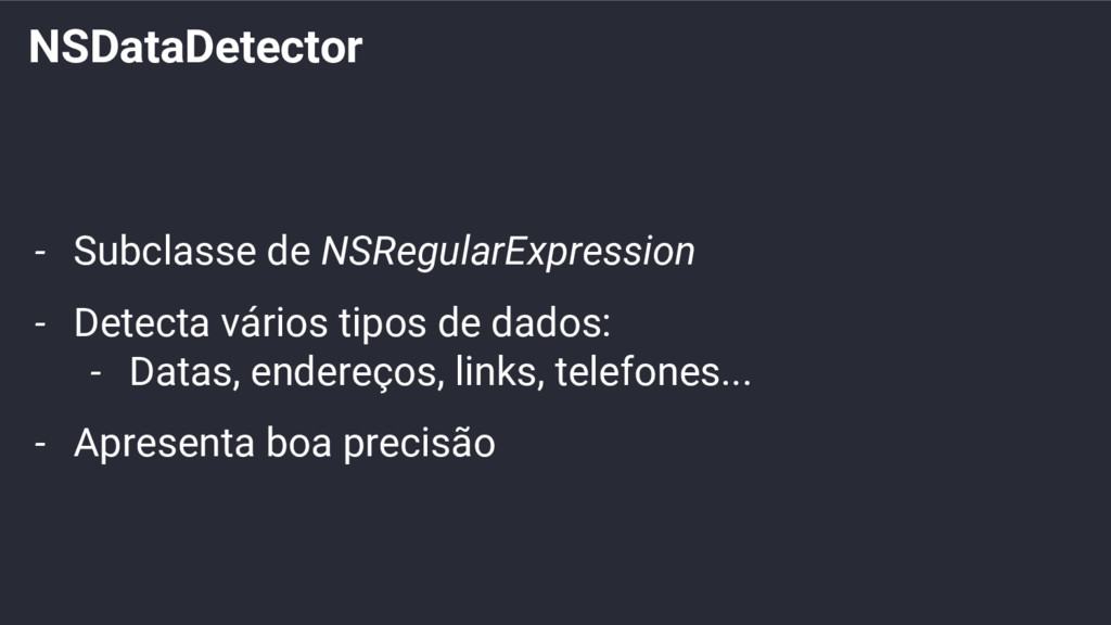 NSDataDetector - Subclasse de NSRegularExpressi...