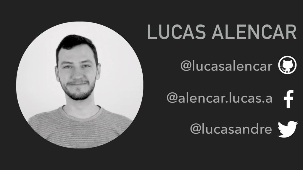 LUCAS ALENCAR @lucasalencar @alencar.lucas.a @l...
