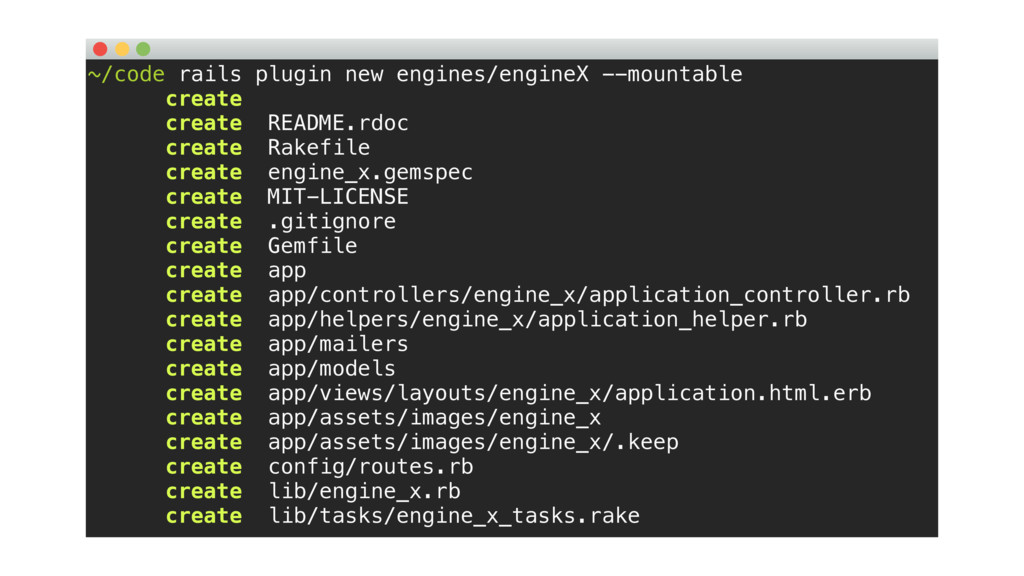 ~/code rails plugin new engines/engineX --mount...
