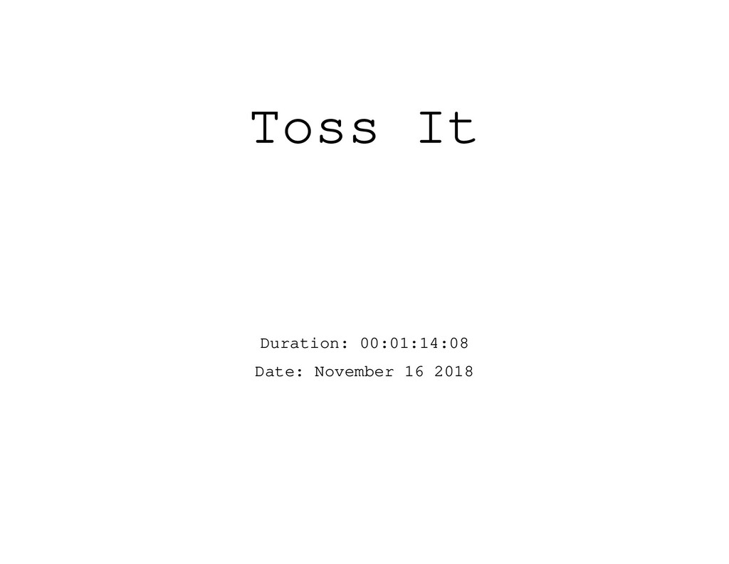 Toss It Duration: 00:01:14:08 Date: November 16...