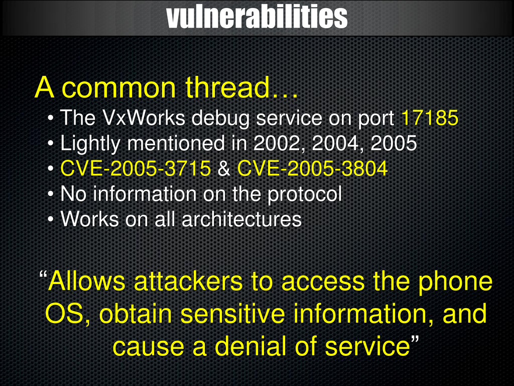 vulnerabilities A common thread… • The VxWorks ...