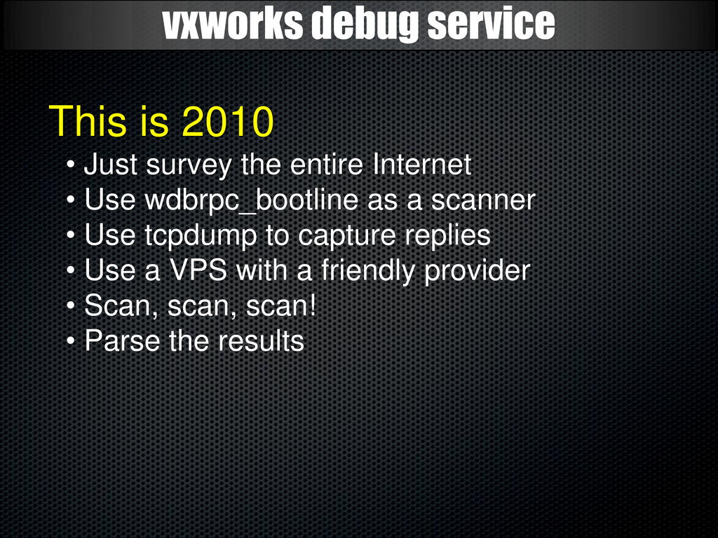 vxworks debug service This is 2010 • Just surve...