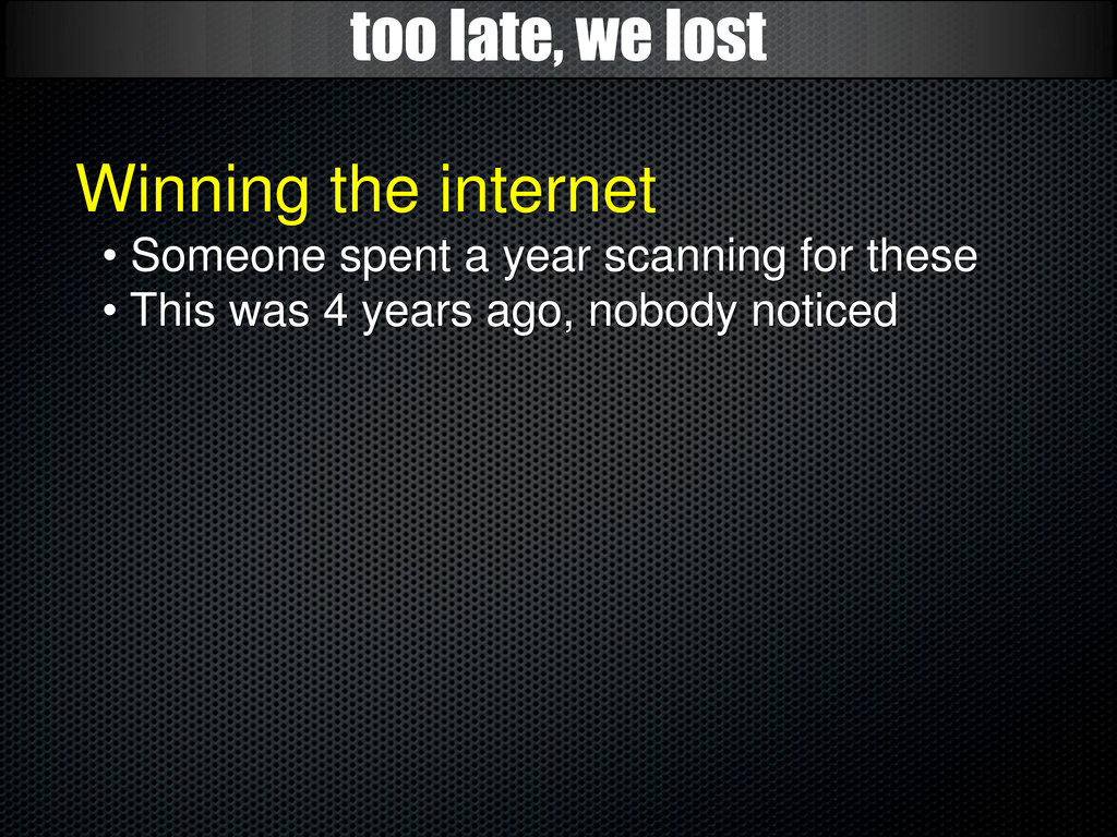too late, we lost Winning the internet • Someon...