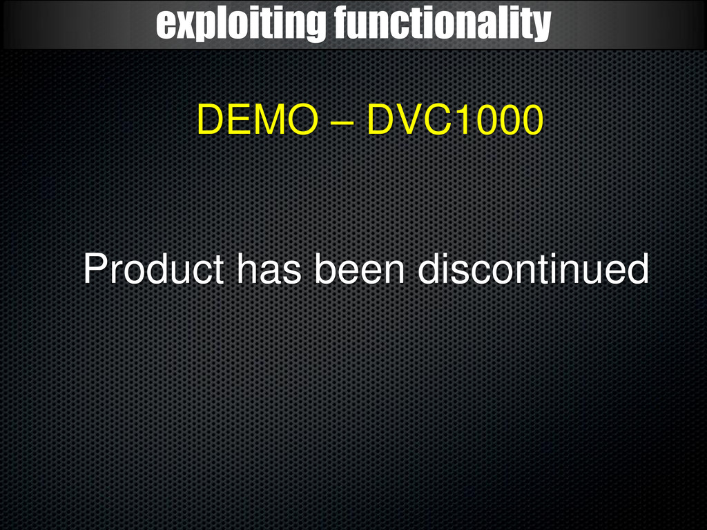 exploiting functionality DEMO – DVC1000 Product...