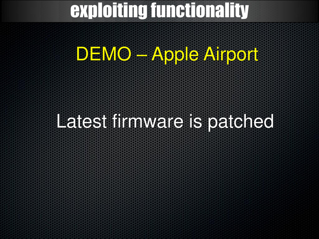 exploiting functionality DEMO – Apple Airport L...