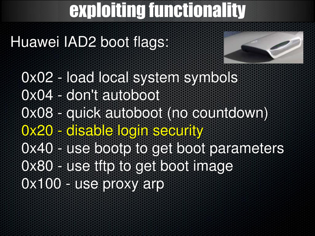 exploiting functionality Huawei IAD2 boot flags...