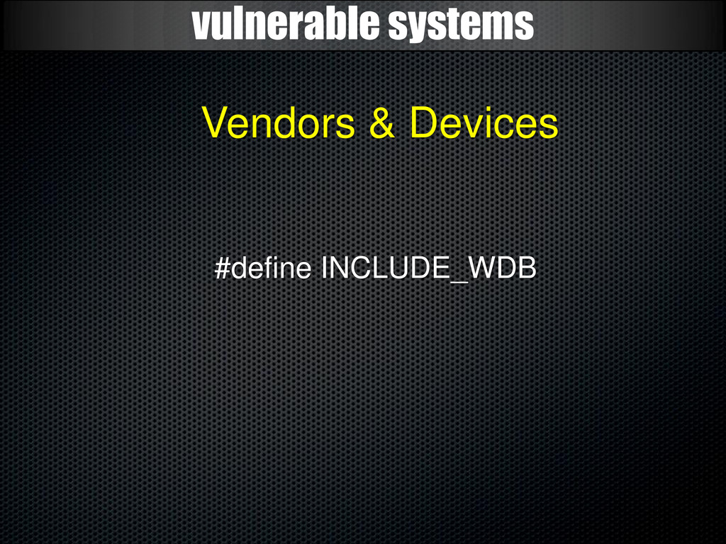 vulnerable systems Vendors & Devices #define IN...