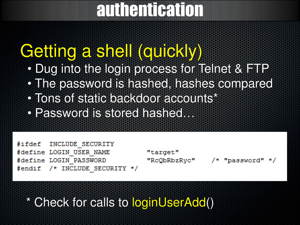 authentication Getting a shell (quickly) • Dug ...