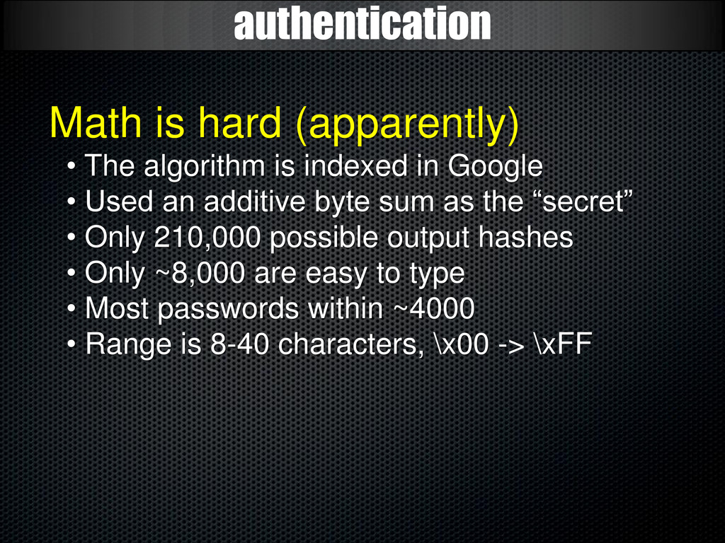 authentication Math is hard (apparently) • The ...