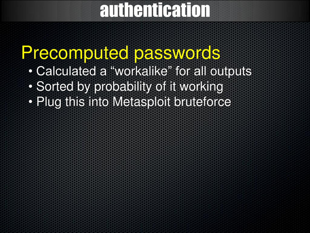 authentication Precomputed passwords • Calculat...