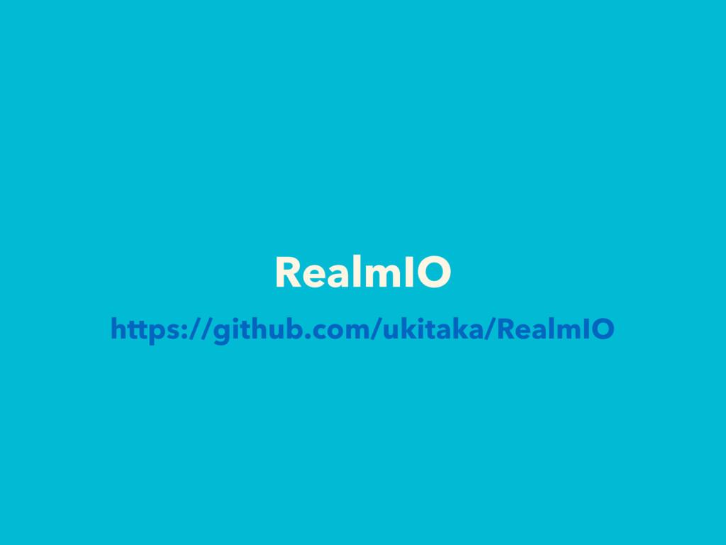 RealmIO https://github.com/ukitaka/RealmIO