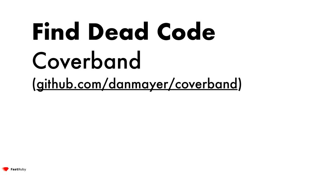 Find Dead Code Coverband (github.com/danmayer/c...