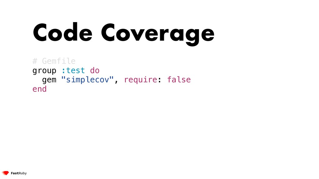 "Code Coverage # Gemfile group :test do gem ""sim..."