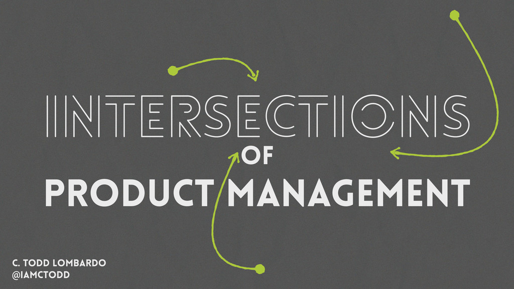 intersections of Product management C. Todd Lom...