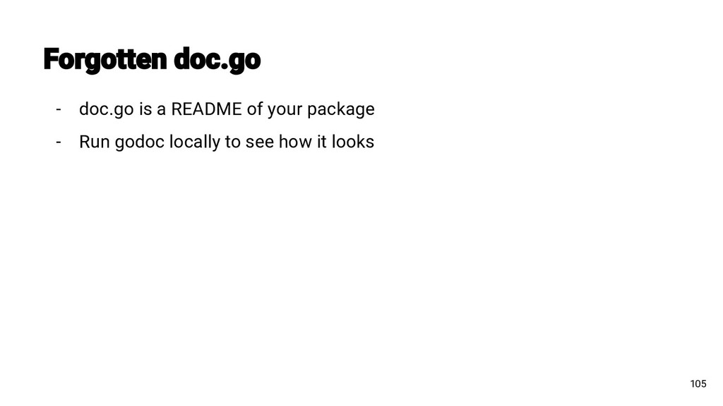 - doc.go is a README of your package - Run godo...
