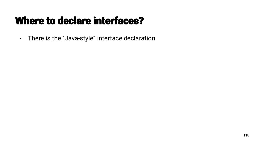 """- There is the """"Java-style"""" interface declarati..."""