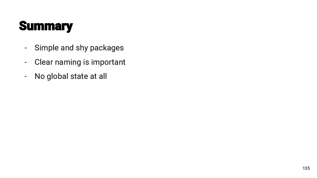 - Simple and shy packages - Clear naming is imp...