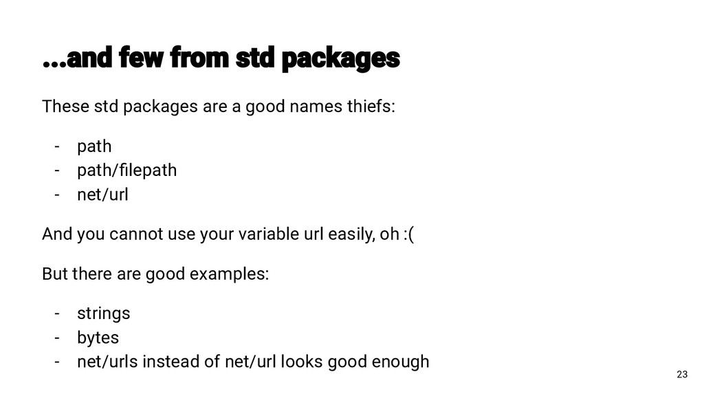 23 These std packages are a good names thiefs: ...