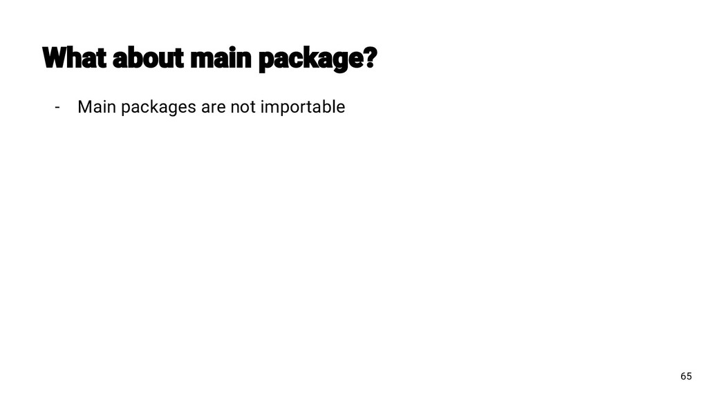 - Main packages are not importable 65