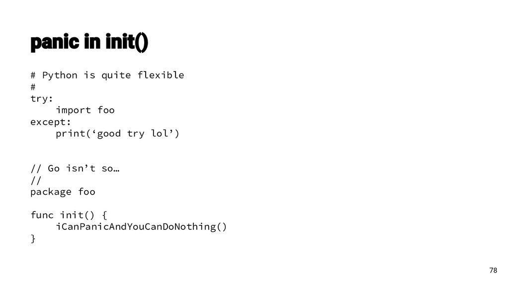 # Python is quite flexible # try: import foo ex...