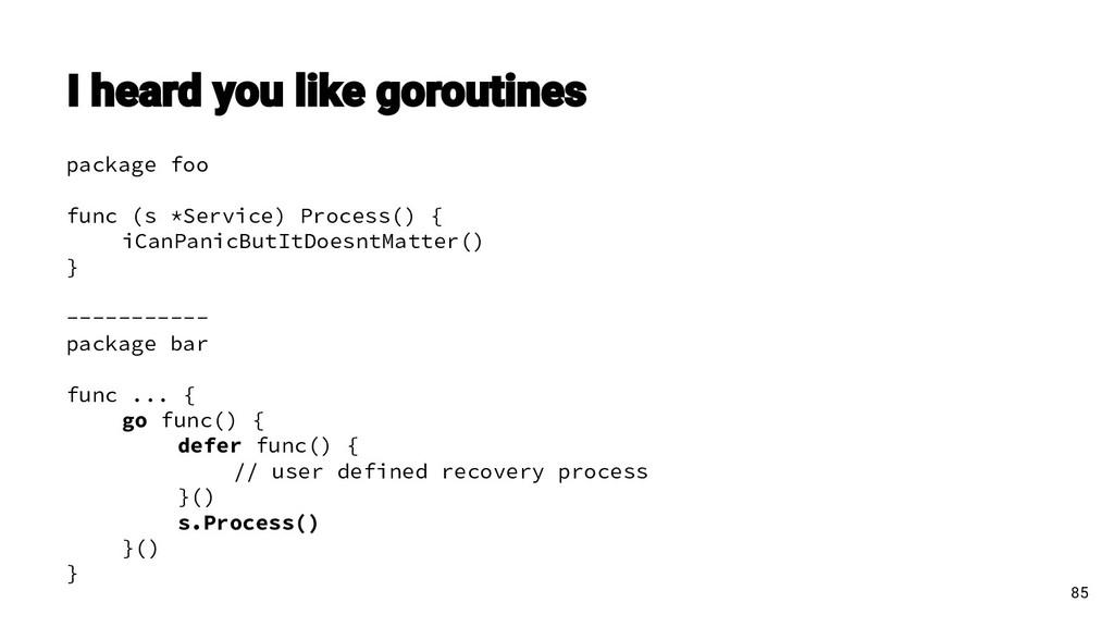 package foo func (s *Service) Process() { iCanP...