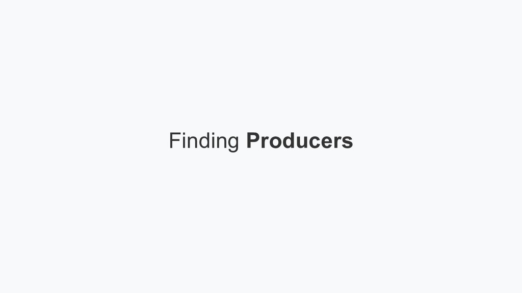 Finding Producers