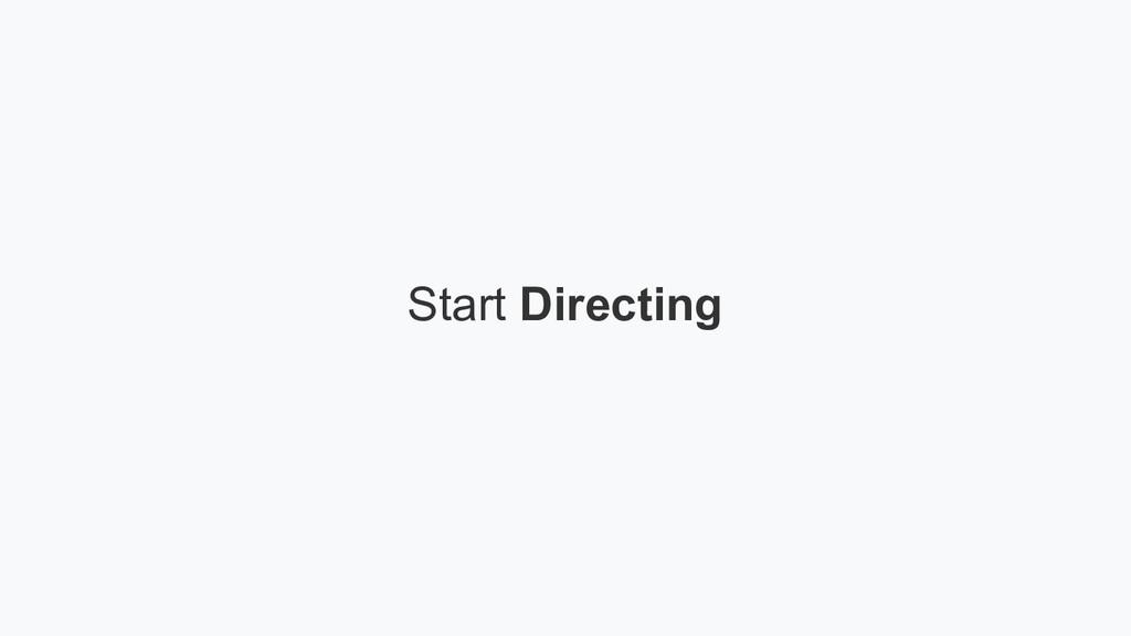 Start Directing