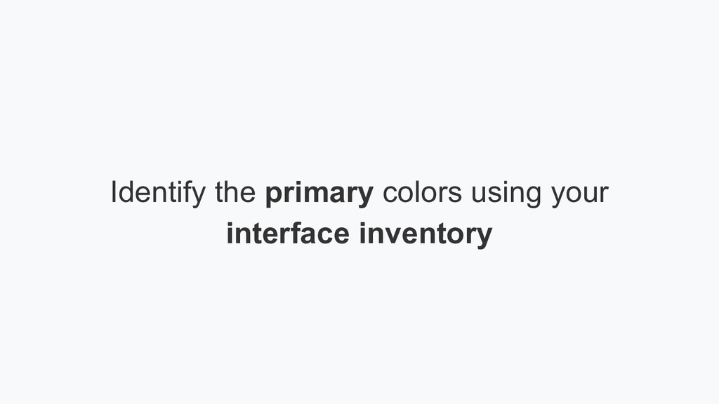 Identify the primary colors using your interfac...