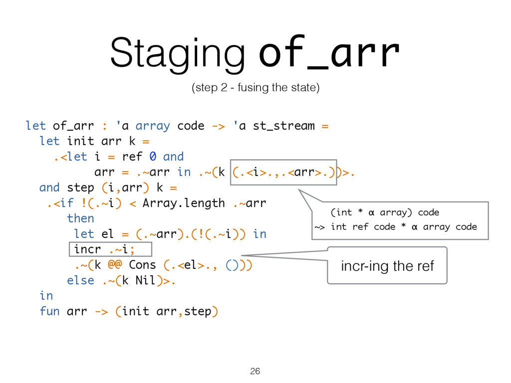 Staging of_arr (step 2 - fusing the state) let ...