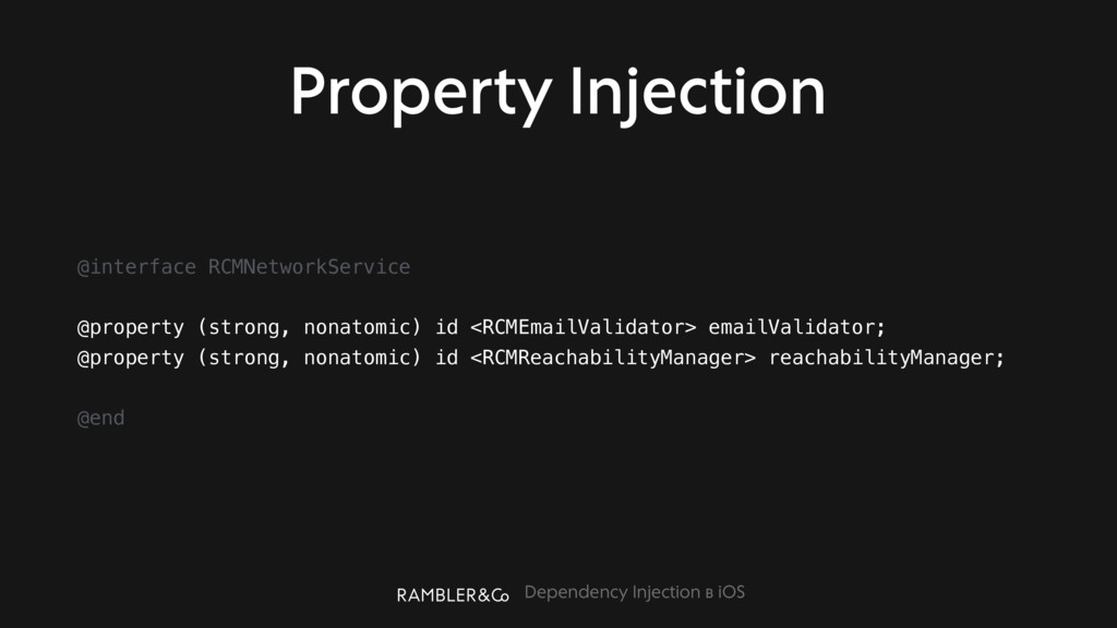 Dependency Injection в iOS Property Injection @...
