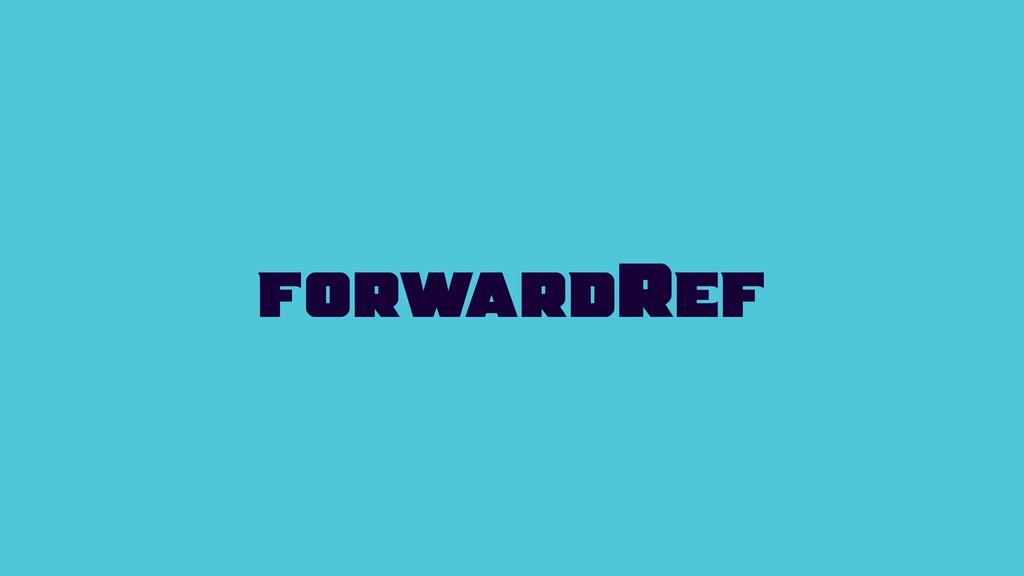 forwardRef