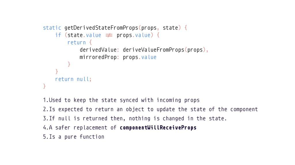 static getDerivedStateFromProps(props, state) {...