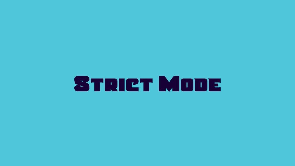 Strict Mode