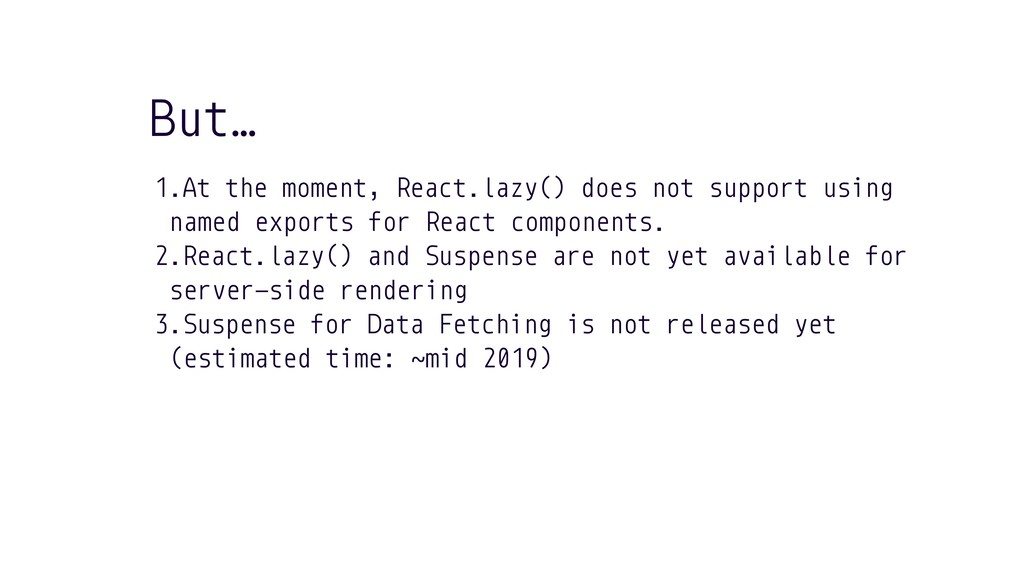 1.At the moment, React.lazy() does not support ...