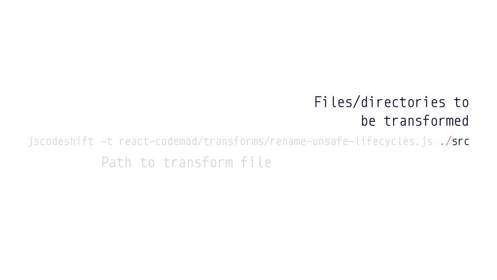 jscodeshift -t react-codemod/transforms/rename-...