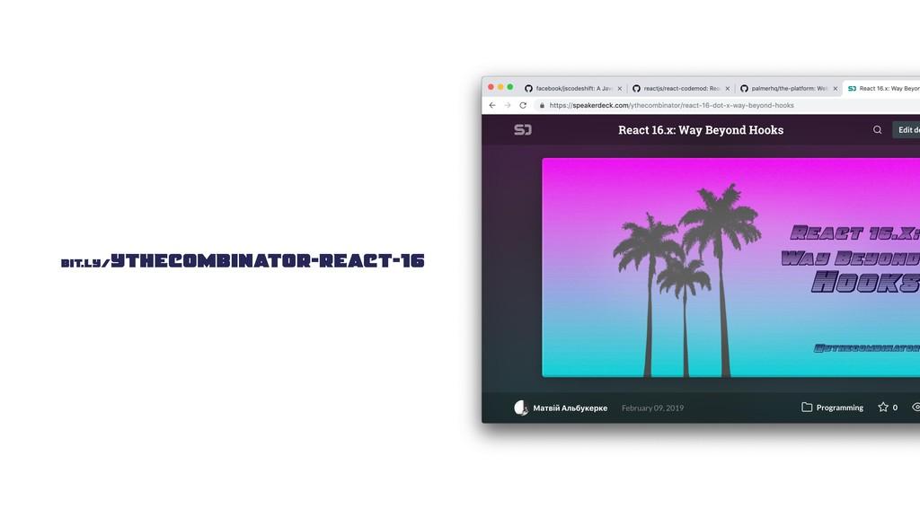 bit.ly/ythecombinator-react-16