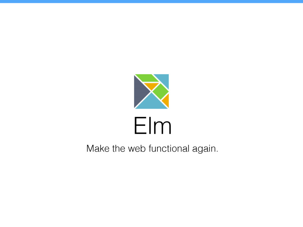 Make the web functional again. Elm