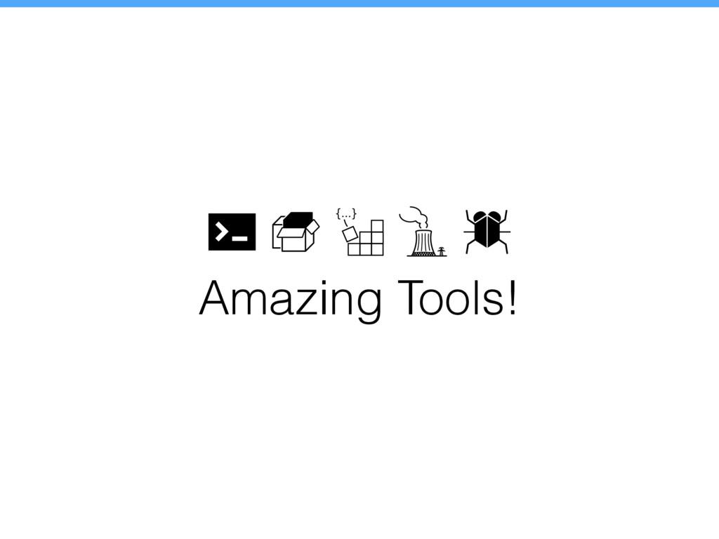 Amazing Tools!