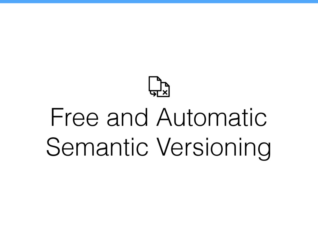 Free and Automatic Semantic Versioning