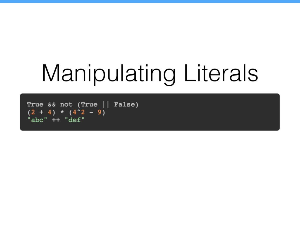 Manipulating Literals